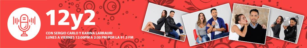 12 y 2 con Sergio Carlo y Karina Larrauri por La 91.3 FM